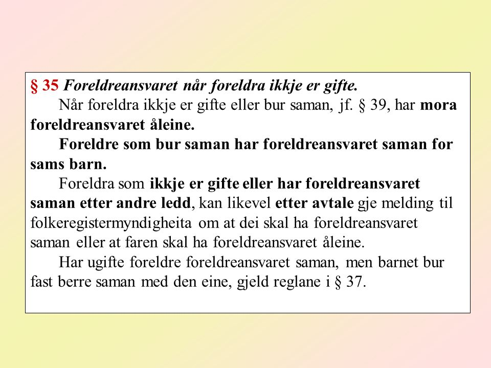 § 35 Foreldreansvaret når foreldra ikkje er gifte.