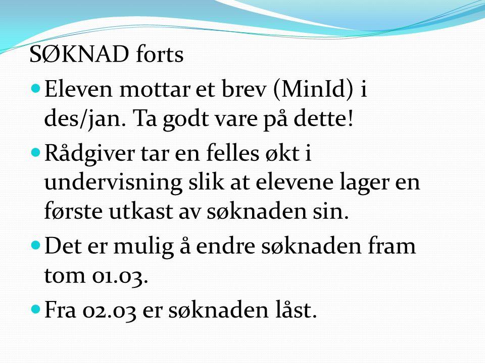 SØKNAD forts Eleven mottar et brev (MinId) i des/jan. Ta godt vare på dette!