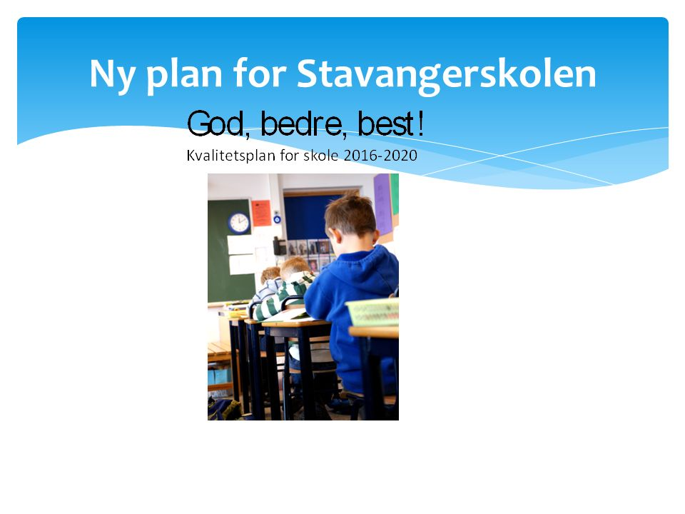 Ny plan for Stavangerskolen