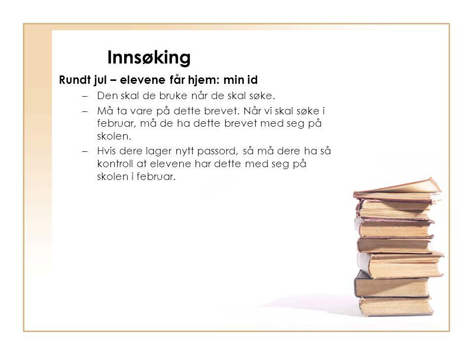 Innsøking Rundt jul – elevene får hjem: min id