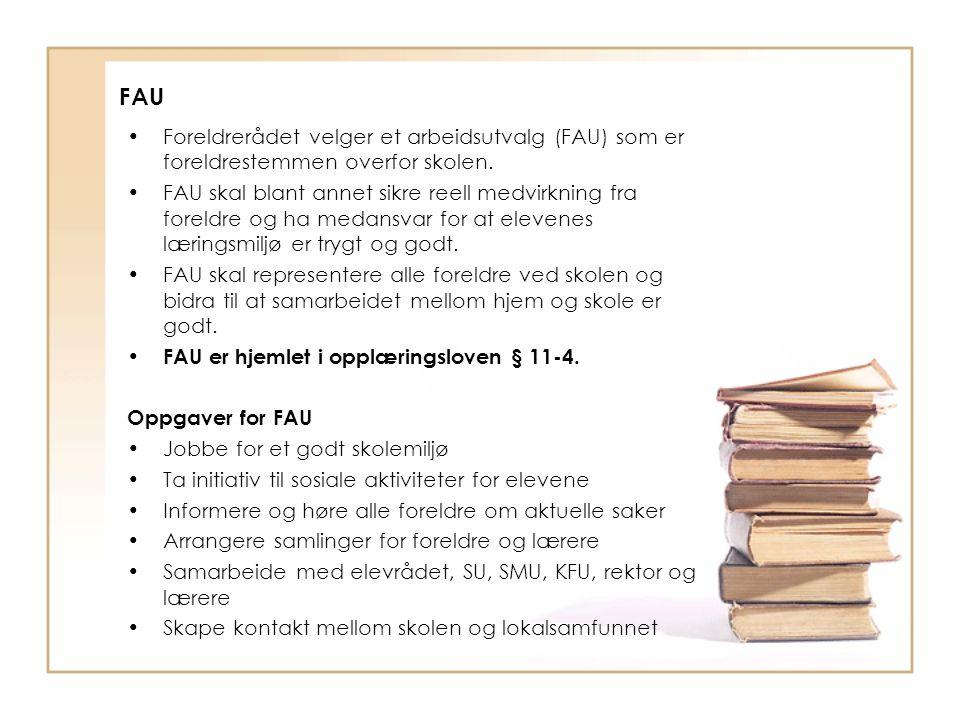 FAU Foreldrerådet velger et arbeidsutvalg (FAU) som er foreldrestemmen overfor skolen.
