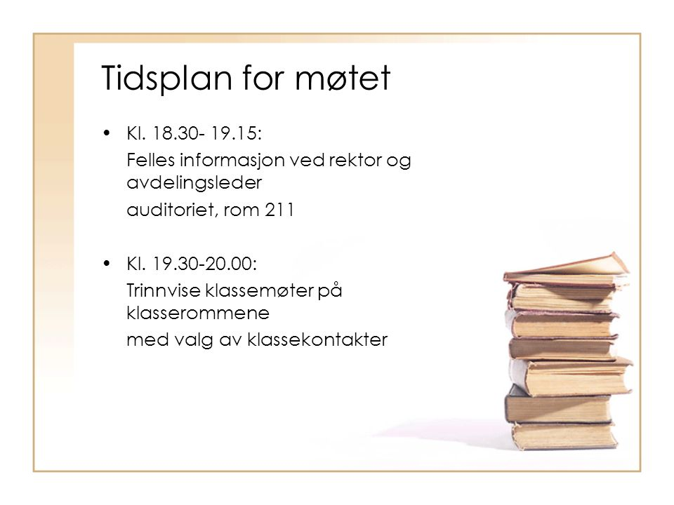 Tidsplan for møtet Kl. 18.30- 19.15: