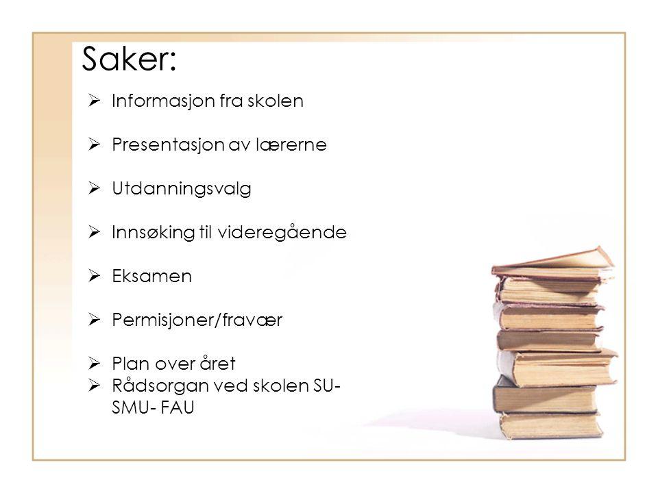 Saker: Informasjon fra skolen Presentasjon av lærerne Utdanningsvalg