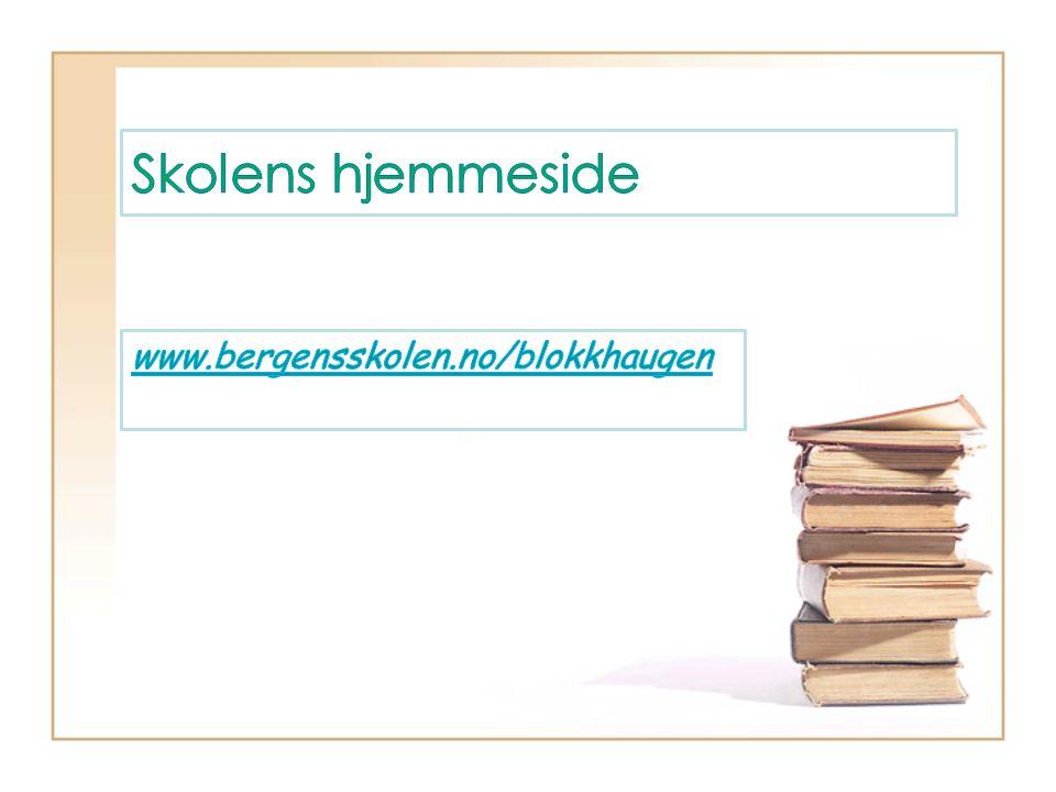 Skolens hjemmeside www.bergensskolen.no/blokkhaugen