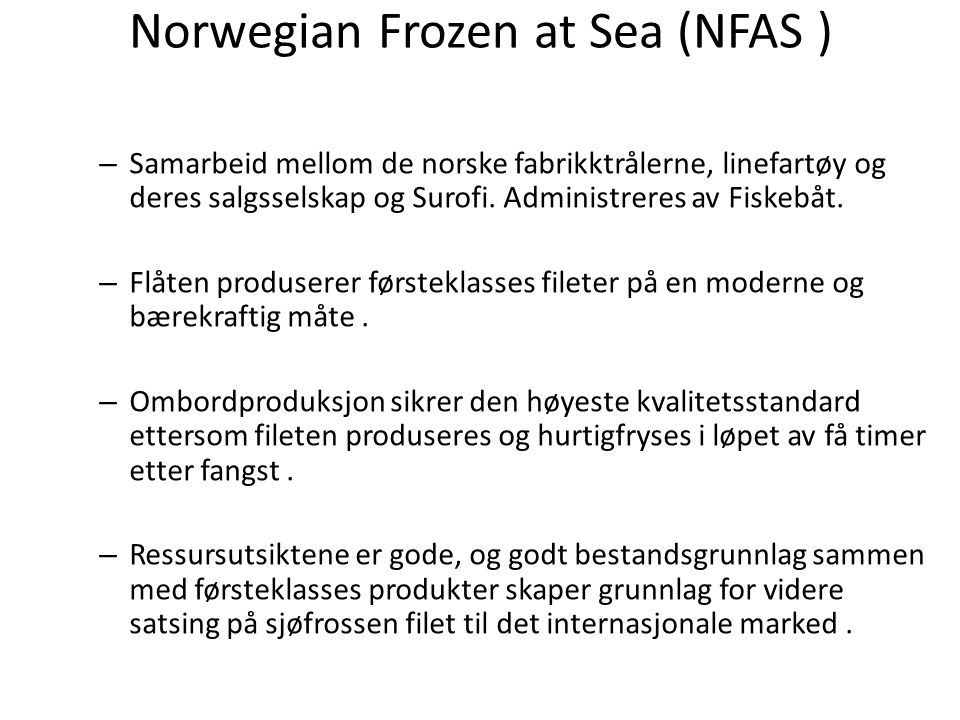 Norwegian Frozen at Sea (NFAS )