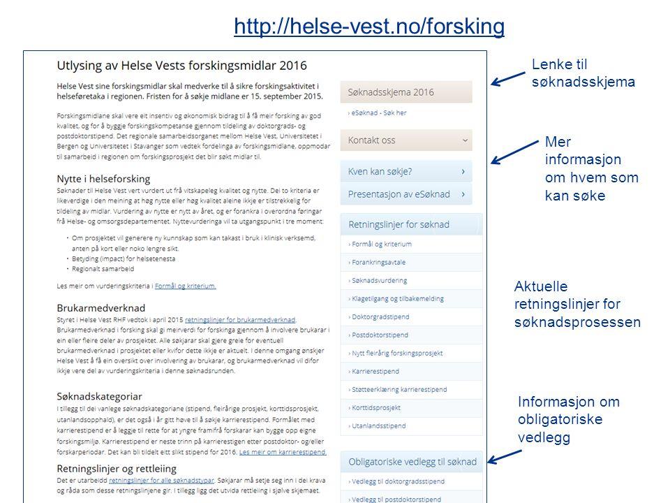 http://helse-vest.no/forsking Lenke til søknadsskjema