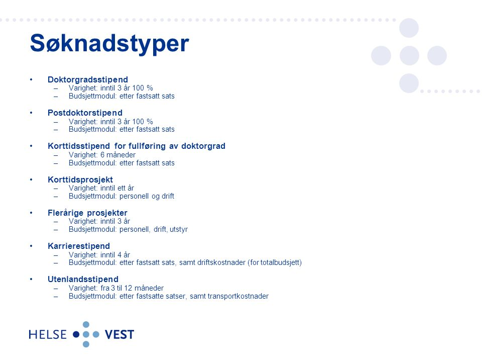 Søknadstyper Doktorgradsstipend Postdoktorstipend