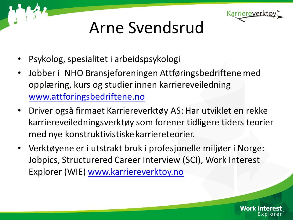 Arne Svendsrud Psykolog, spesialitet i arbeidspsykologi