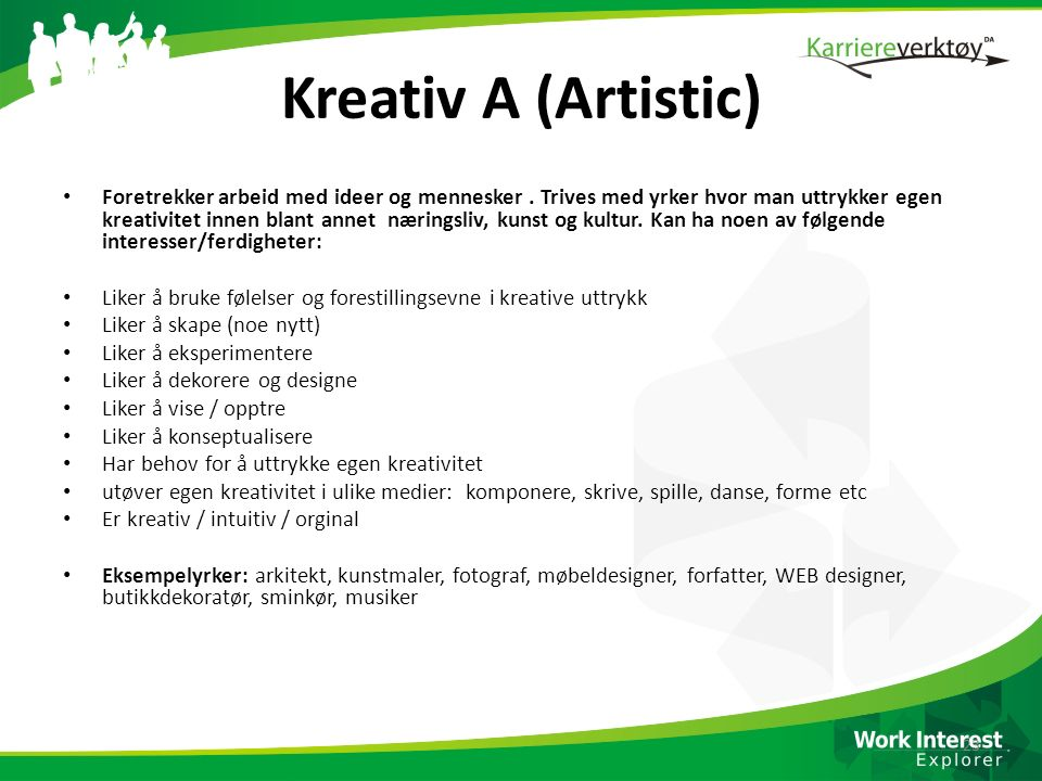 Kreativ A (Artistic)