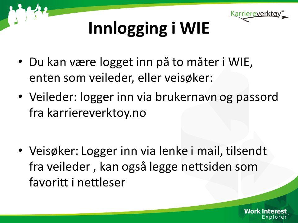 Innlogging i WIE Du kan være logget inn på to måter i WIE, enten som veileder, eller veisøker:
