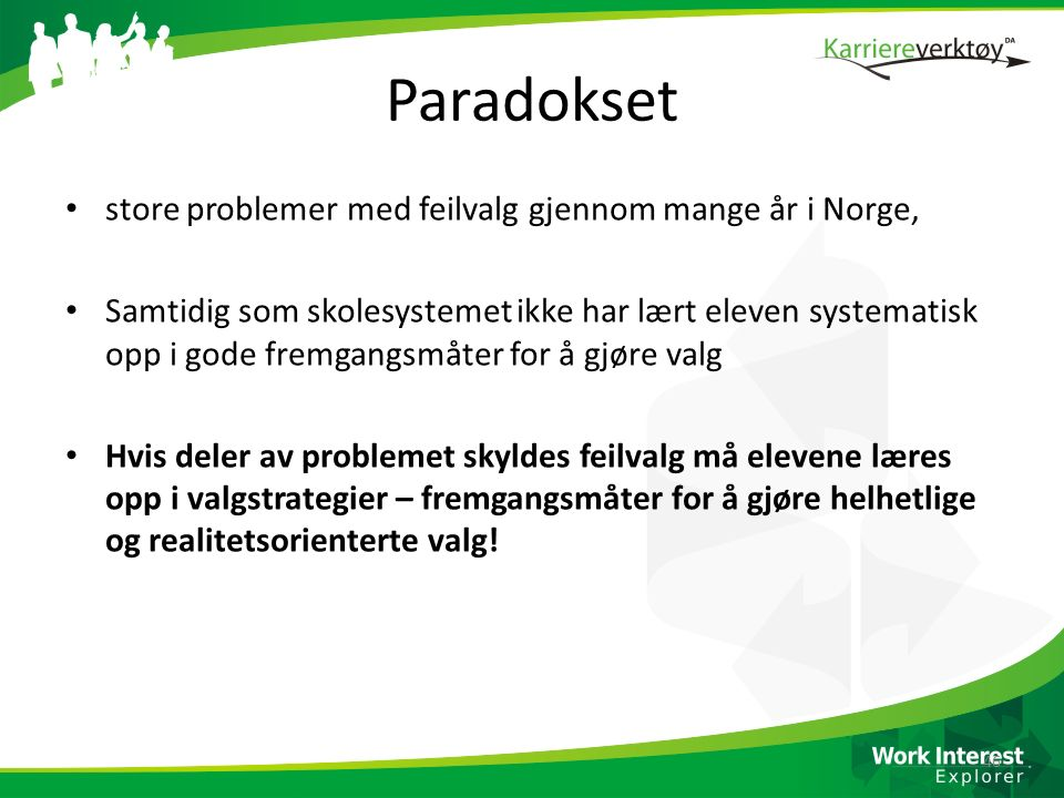 Paradokset store problemer med feilvalg gjennom mange år i Norge,