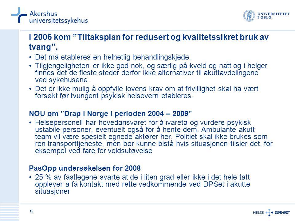 I 2006 kom Tiltaksplan for redusert og kvalitetssikret bruk av tvang .