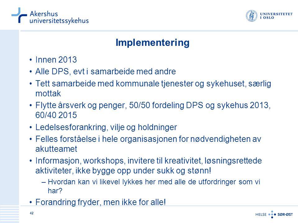 Implementering Innen 2013 Alle DPS, evt i samarbeide med andre
