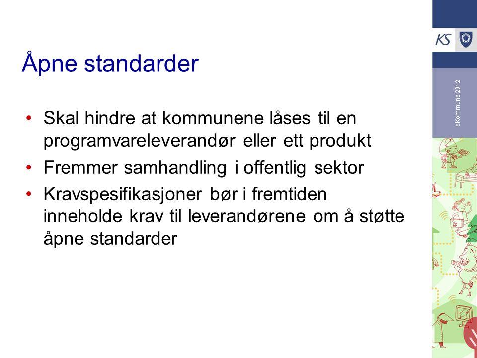 Åpne standarder eKommune 2012. Skal hindre at kommunene låses til en programvareleverandør eller ett produkt.