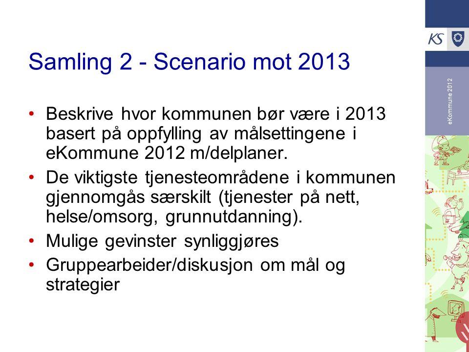 Samling 2 - Scenario mot 2013 eKommune 2012.