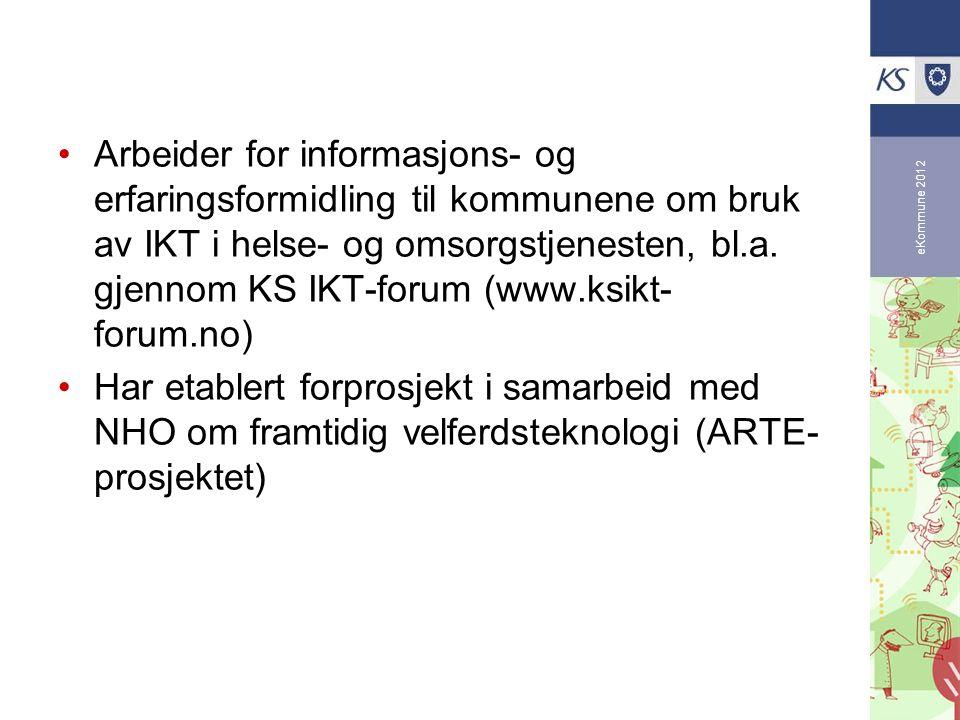 Arbeider for informasjons- og erfaringsformidling til kommunene om bruk av IKT i helse- og omsorgstjenesten, bl.a. gjennom KS IKT-forum (www.ksikt-forum.no)