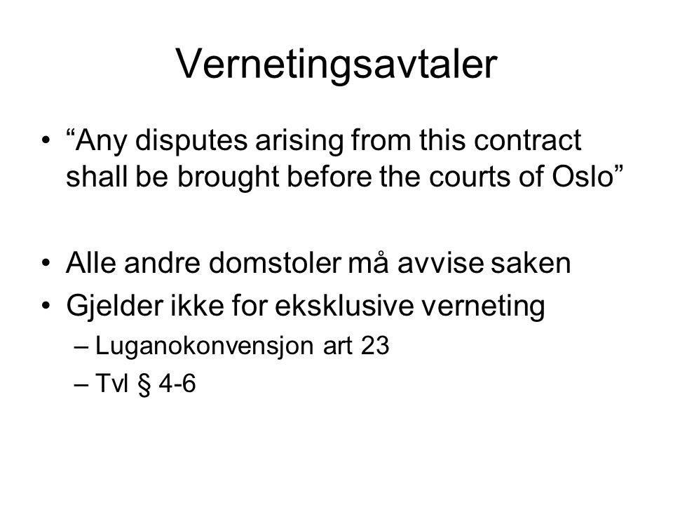 Vernetingsavtaler Any disputes arising from this contract shall be brought before the courts of Oslo