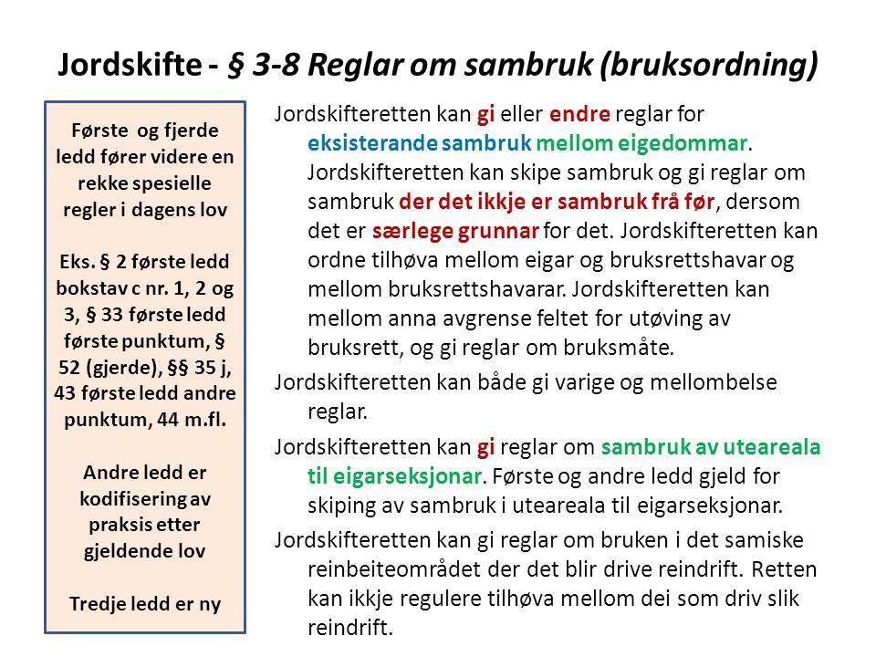 Jordskifte - § 3-8 Reglar om sambruk (bruksordning)