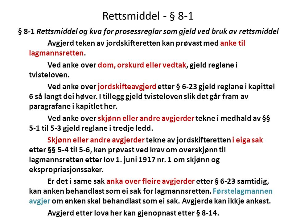 Rettsmiddel - § 8-1 § 8-1 Rettsmiddel og kva for prosessreglar som gjeld ved bruk av rettsmiddel.