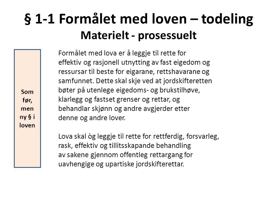 § 1-1 Formålet med loven – todeling Materielt - prosessuelt