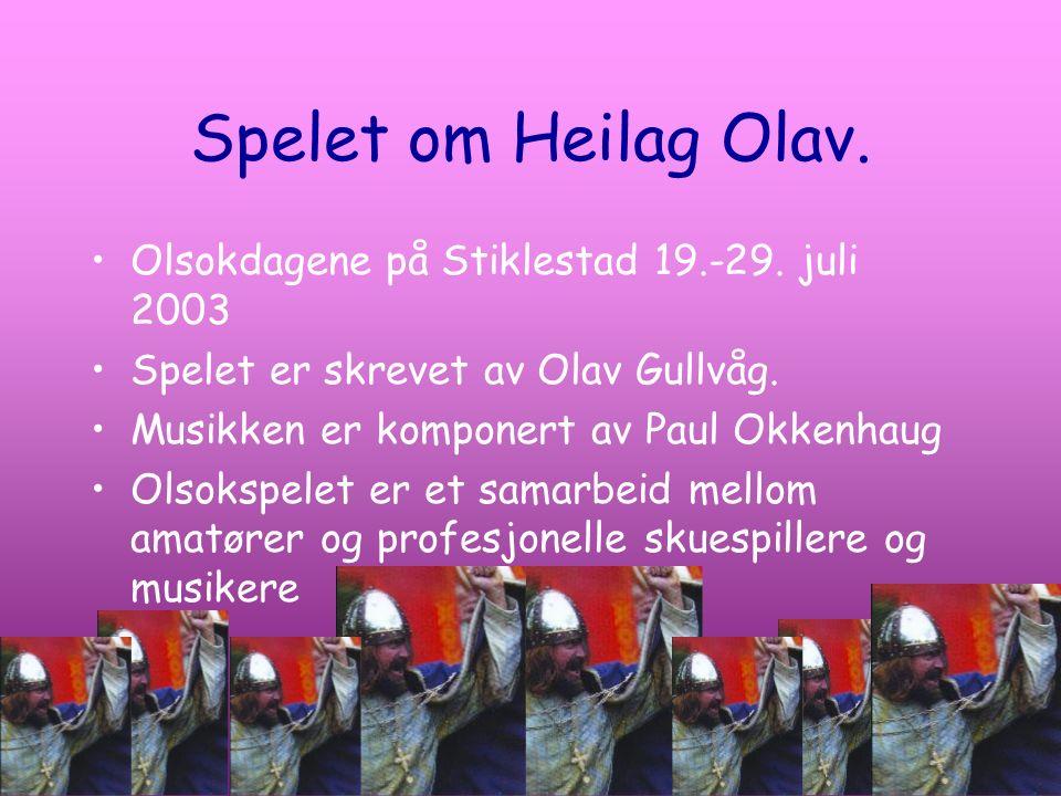 Spelet om Heilag Olav. Olsokdagene på Stiklestad 19.-29. juli 2003
