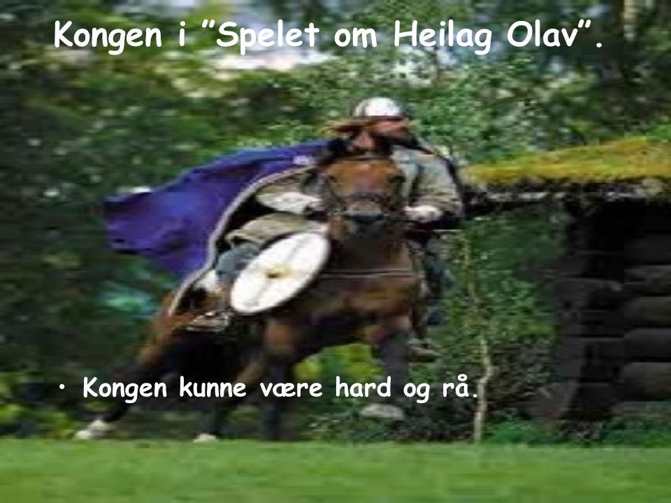 Kongen i Spelet om Heilag Olav .