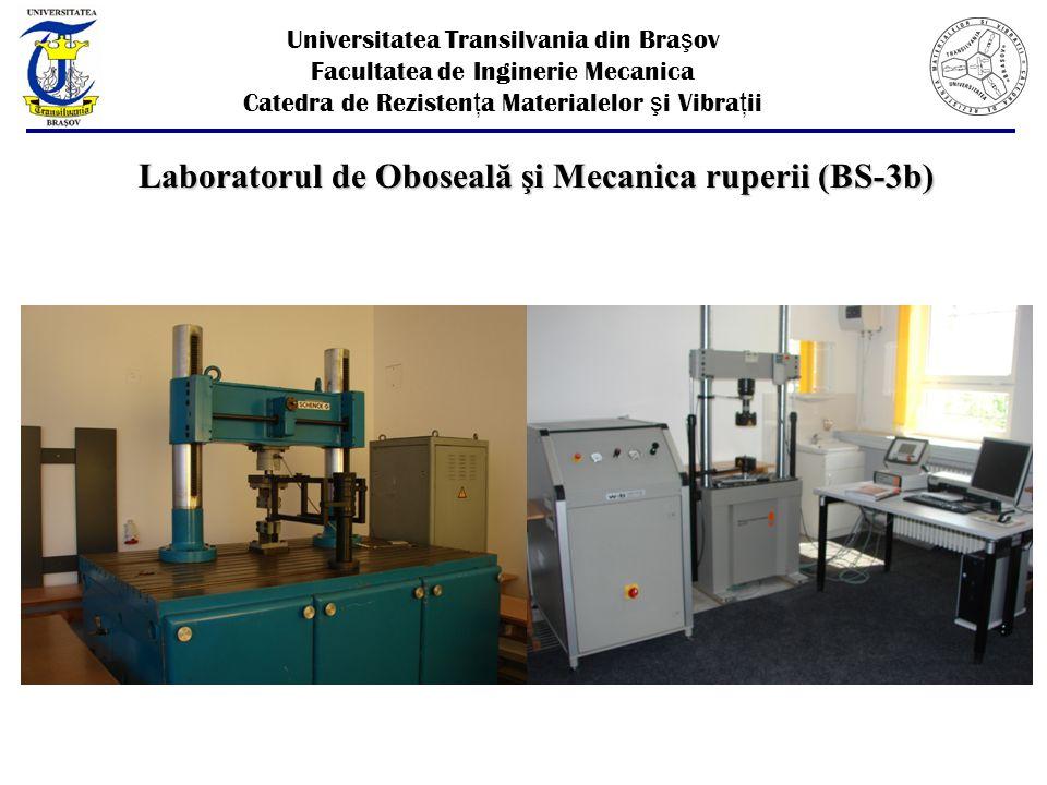 Laboratorul de Oboseală şi Mecanica ruperii (BS-3b)