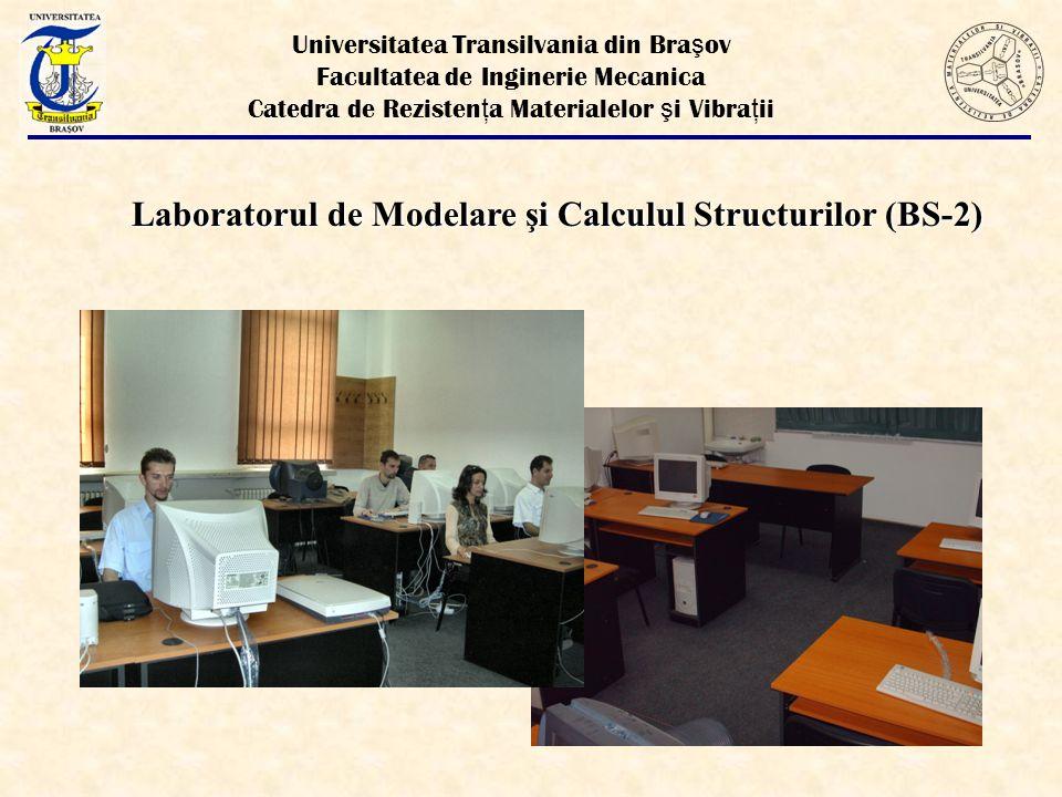 Laboratorul de Modelare şi Calculul Structurilor (BS-2)
