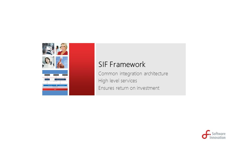 SIF Framework Common integration architecture High level services