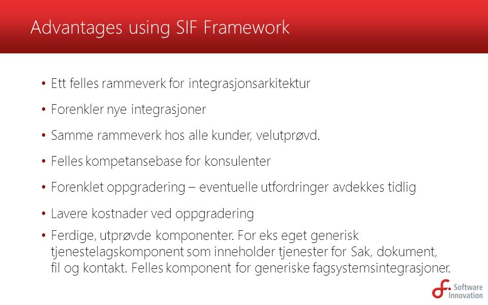 Advantages using SIF Framework