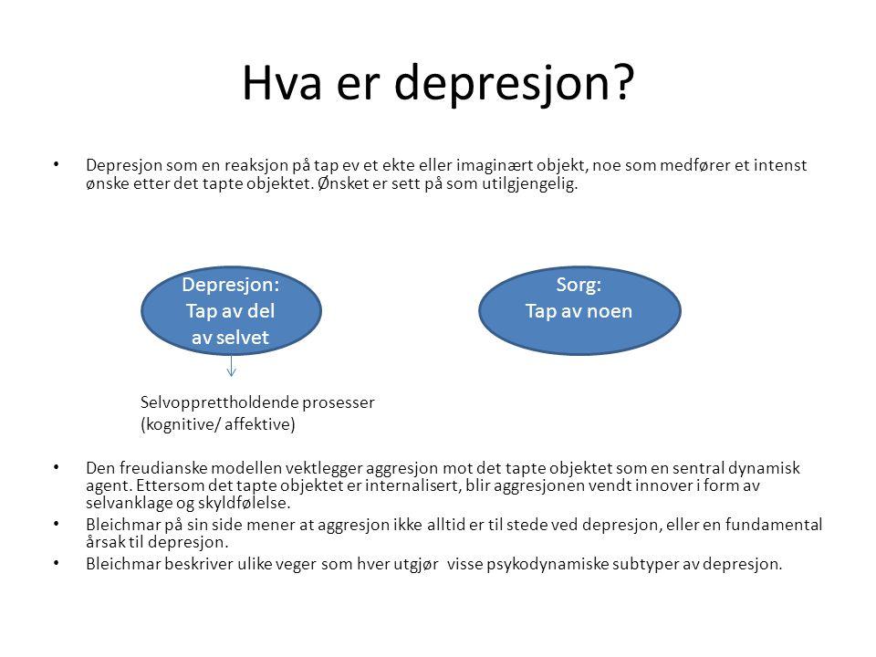Hva er depresjon Depresjon: Tap av del av selvet Sorg: Tap av noen