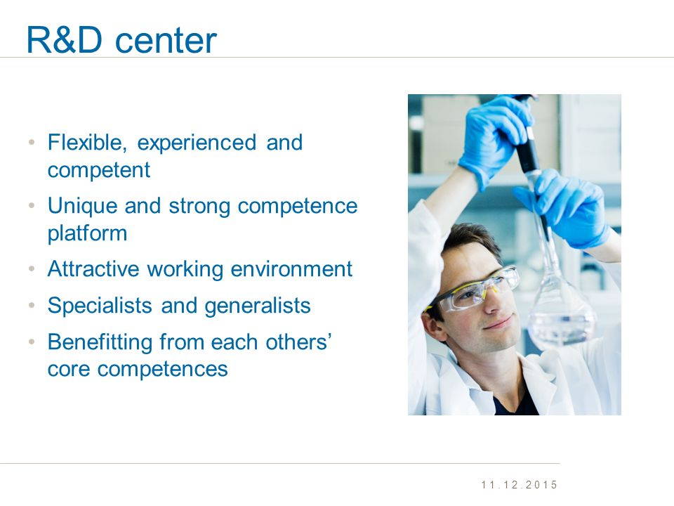 R&D center Flexible, experienced and competent