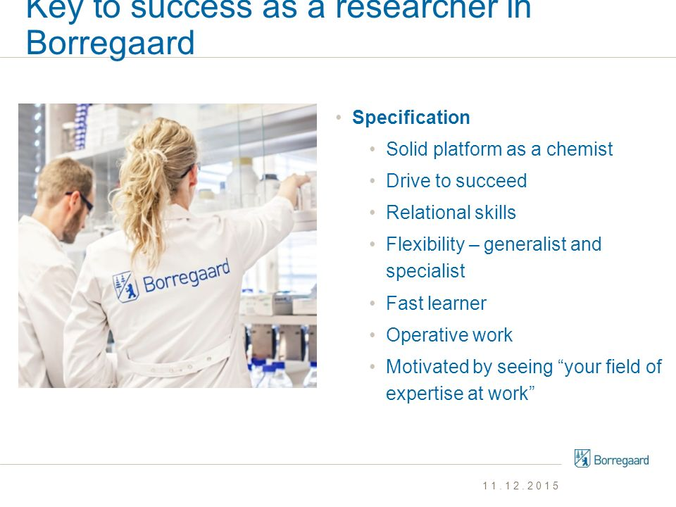 Key to success as a researcher in Borregaard