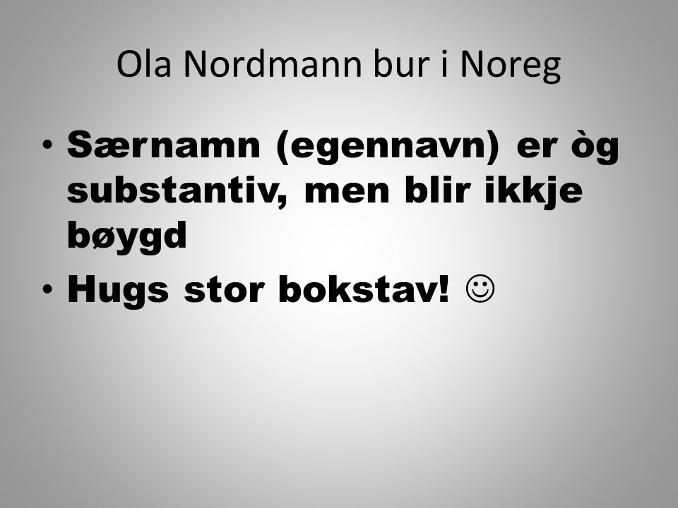 Ola Nordmann bur i Noreg