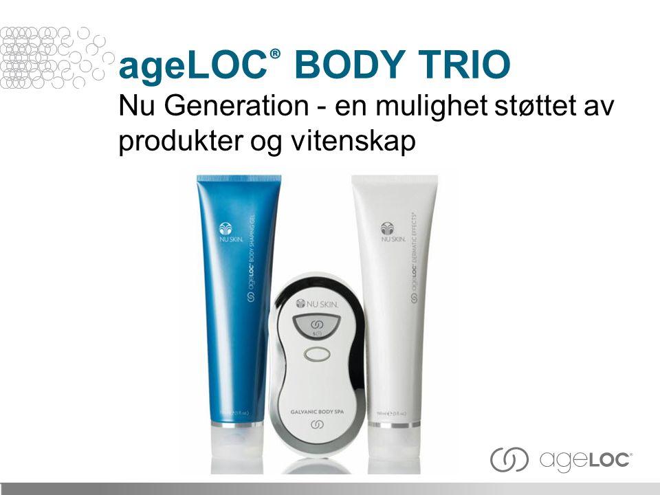 ageLOC® BODY TRIO Nu Generation - en mulighet støttet av produkter og vitenskap