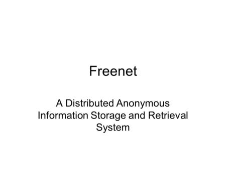 Freenet A Distributed Anonymous Information Storage and Retrieval System.