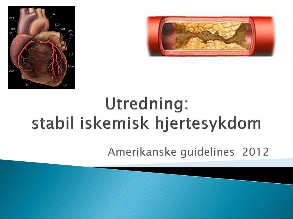Utredning: stabil iskemisk hjertesykdom ppt laste ned