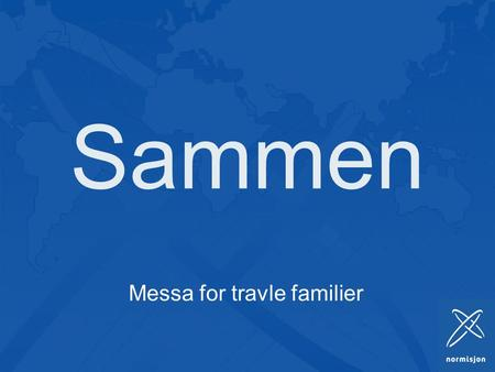 Messa for travle familier