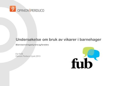 For FUB Opinion Perduco 3.juni, 2013