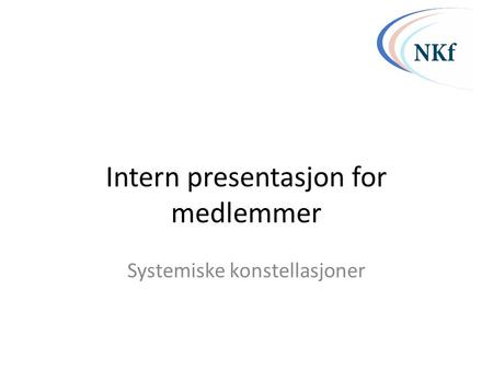 Intern presentasjon for medlemmer