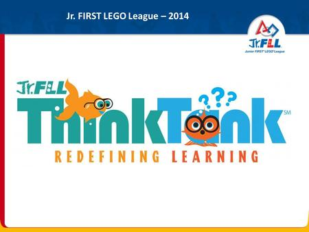 Jr. FIRST LEGO League – 2014.