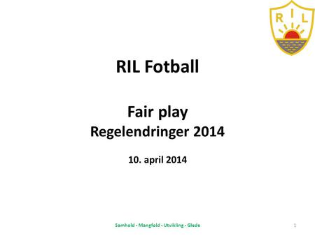 RIL Fotball Fair play Regelendringer april 2014