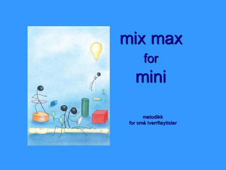 Mix max for mini metodikk for små tverrfløytister.