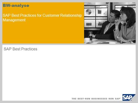 BW-analyse SAP Best Practices for Customer Relationship Management SAP Best Practices.