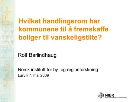 Rolf Barlindhaug Norsk institutt for by- og regionforskning