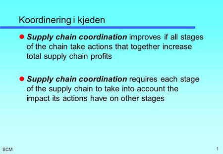 SCM 16: Coordination in the Supply Chain