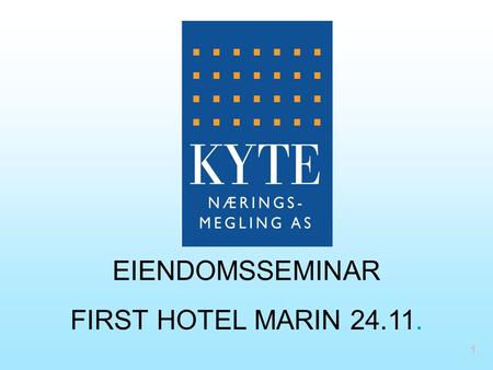 EIENDOMSSEMINAR FIRST HOTEL MARIN