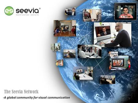 The Seevia Network -A global community for visual communication 1.