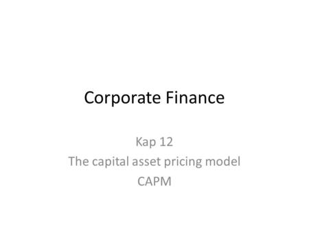 Kap 12 The capital asset pricing model CAPM