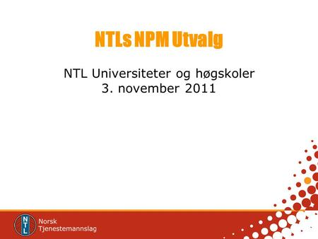 NTL Universiteter og høgskoler 3. november 2011